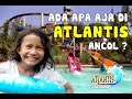 Download Liburan Seru Ke Atlantis Water Adventures - Ancol, Jakarta Video
