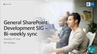 Download General SharePoint Dev Special Interest Group (SIG) - December 27th 2018 Video