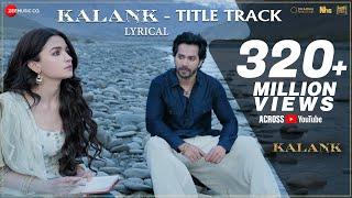 Download Kalank Title Track - Lyrical | Alia Bhatt , Varun Dhawan | Arijit Singh | Pritam| Amitabh Video