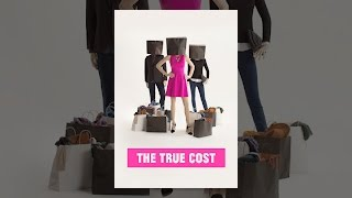 Download The True Cost Video