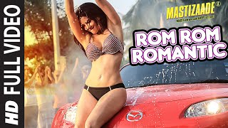 Download Rom Rom Romantic FULL VIDEO SONG | Mastizaade | Sunny Leone, Tusshar Kapoor, Vir Das | T-Series Video