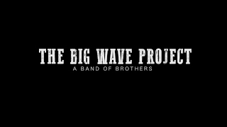 Download THE BIG WAVE PROJECT - A band of Brothers (OFFICIAL TRAILER) Video