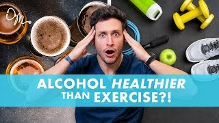 Download Alcohol Healthier Than Exercise?! | New Study | Doctor Mike Video