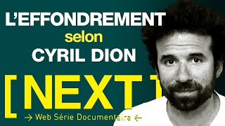 Download « L'EFFONDREMENT EST DEJA LA » CYRIL DION - S01 E10 [ NEXT ] Video