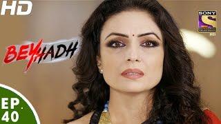 Download Beyhadh - बेहद - Episode 40 - 5th December, 2016 Video