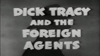 Download Dick Tracy and the Foreign Agents (Both Parts) Video