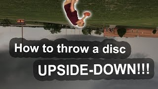 Download How to Throw a Disc Upside-Down! Video