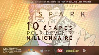 Download Les 10 étapes pour devenir Millionnaire - Spark Le Show avec Franck Nicolas Video