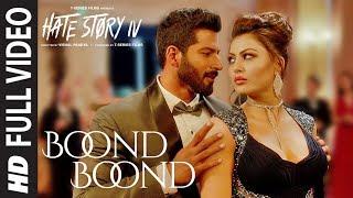 Download Boond Boond Full Video   Hate Story IV   Urvashi Rautela   Vivan B   Arko   Jubin N   Neeti Mohan Video