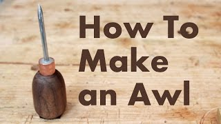 Download How To Make an Awl Video
