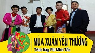 Download [Hát Chèo Đặc Sắc 2017] Mùa Xuân Yêu Thương - Phí Minh Tấn Video