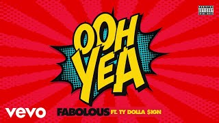 Download Fabolous - Ooh Yea (Audio) ft. Ty Dolla $ign Video