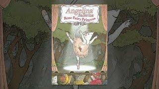 Download Angelina Ballerina: Rose Fairy Princess Video