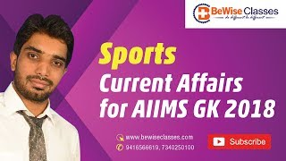 Download 10. Sports Current Affairs for AIIMS GK 2018 Video