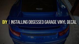 Download Obsessed Garage Vinyl Decal Install on Porsche 911 GT3 Video
