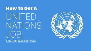Download How To Get A UN Job - SMARTEST & EASIEST WAY! Video