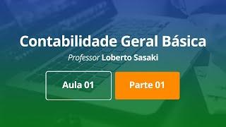 Download Contabilidade Geral Básica | Aula 01 | Parte 01 | Loberto Sasaki Video