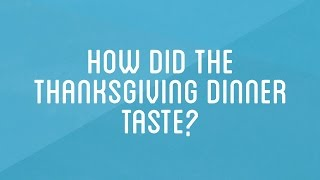 Download How did it taste? | How to Make Everything: Thanksgiving Dinner Video
