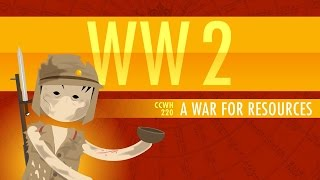 Download World War II, A War for Resources: Crash Course World History #220 Video