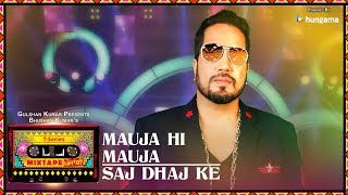 Download Mauja Hi Mauja/Saj Dhaj Ke (Video) | T-Series Mixtape Punjabi | Mika Singh | Bhushan Kumar Video