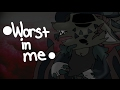 Download Sugarbug ~♥~WORST IN ME~♥~ (ORIGINAL MEME) Video
