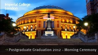 Download Imperial College London's Postgraduate Graduation 2012 - Morning Ceremony Video