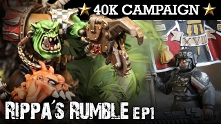Download RIPPA'S RUMBLE! Orks Campaign EP1: BREAK IN! 40K Batrep 7th Ed 1850pts | HD Video