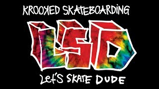Download Krooked LSD : Let's Skate Dude Video