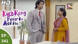 Download Kuch Rang Pyar Ke Aise Bhi - कुछ रंग प्यार के ऐसे भी - Ep 341 - 20th June, 2017 Video