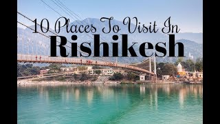 Download 10 Places To Visit In Rishikesh Video