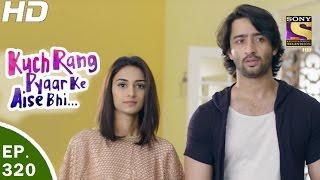 Download Kuch Rang Pyar Ke Aise Bhi - कुछ रंग प्यार के ऐसे भी - Ep 320 - 22nd May, 2017 Video
