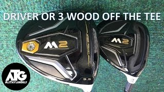 Download DRIVER OR 3 WOOD OFF THE TEE? TAYLORMADE M2 Video