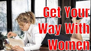 Download How to Get Your Way With Women And In Life Video