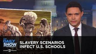 Download Slavery Scenarios Infect U.S. Schools | The Daily Show Video