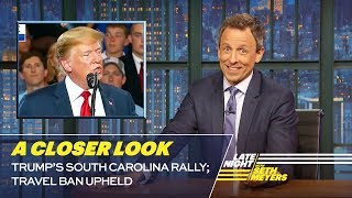 Download Trump's South Carolina Rally; Travel Ban Upheld: A Closer Look Video