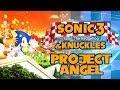 Download Sonic 3 & Knuckles Project Angel - Walkthrough Video