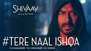 Download Tere Naal Ishqa Video Song || SHIVAAY || Kailash Kher | Ajay Devgn | T-Series Video