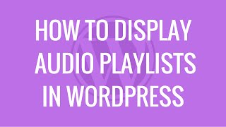Download How to display audio playlists using AudioIgniter WordPress plugin Video