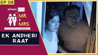 Download Mr & Mrs. E08 | Ek Andheri Raat ft. Nidhi Bisht & Biswapati Sarkar || Girliyapa Video