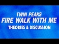 Download Twin Peaks: Fire Walk With Me | Analysis, Theories, and Discussion Video