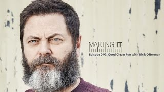 Download Episode 092: Good Clean Fun with Nick Offerman | Making It Podcast Video