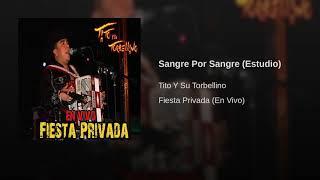 Download Tito Y Su Torbellino - Sangre Por Sangre Video