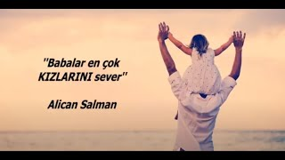 Download Babalar En Çok Kızlarını Sever - Alican Salman Video