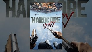 Download Hardcore Henry Video