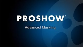 Download Advanced Masking in ProShow Producer Video