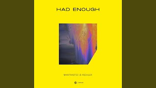 Download Had Enough (Extended Mix) Video