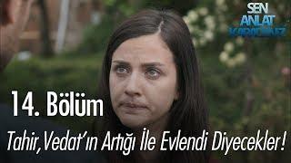 Download Tahir, Vedat'ın artığı ile evlendi diyecekler - Sen Anlat Karadeniz 14. Bölüm Video