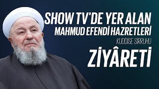 Download Show TV'de Yer Alan Mahmud Efendi Hazretleri (k.s) Ziyâreti Video