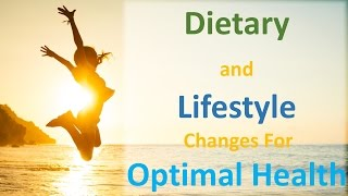 Download The Dietary and Lifestyle Changes Necessary for Optimal Health Video