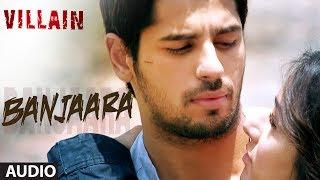 Download Ek Villain: Banjaara Full Song (Audio)   Shraddha Kapoor, Siddharth Malhotra Video